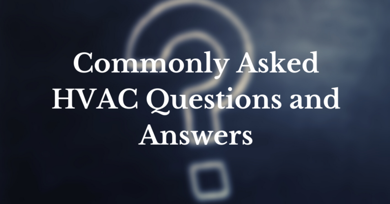Most Commonly Asked HVAC Questions and Answers